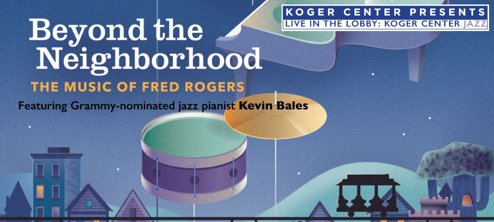 Beyond The Neighborhood The Music Of Fred Rogers Colajazz Foundation